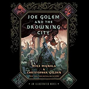 Joe Golem and the Drowning City Hörbuch