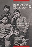 img - for Battlefield and Classroom: Four Decades with the American Indian, 1867 1904 book / textbook / text book
