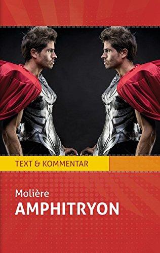 Amphitryon  Molière. Text Und Kommentar