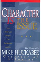 Character IS the Issue: How People with Integrity Can Revolutionize America Hardcover