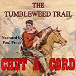 The Tumbleweed Trail: An Outlaws Choice Series | Chet A. Cord