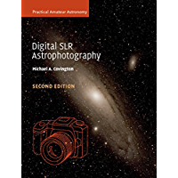 Digital SLR Astrophotography (Practical Amateur Astronomy) (English Edition)
