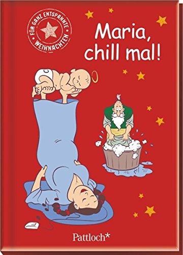 Maria, chill mal!: Für ganz entspannte Weihnachten