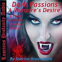 Dark Passions: A Vampire's Desire