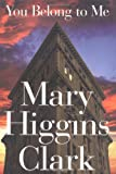 You Belong to Me, Mary Higgins Clark, 0684835959