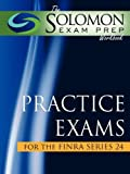 The Solomon Exam Prep Workbook Practice Exams for the Finra Series 24, Solomon Exam Prep Staff, 1610070054