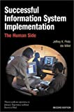 Successful Information Systems Implementation: The Human Side:2nd (Second) edition