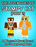 The Adventures of Stampy Cat: A Minecraft Novel Based on StampyLongNose  (Part 2)