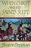 when christ and his saints slept eleanor of aquitaine trilogy 1 by penman sharon new edition 2000