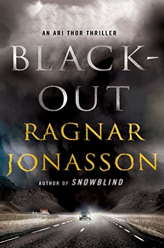 Blackout: An Ari Thor Thriller (The Dark Iceland Series)