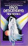 Eros Descending, Mike Resnick, 0451140176