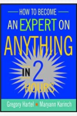 How to Become an Expert on Anything in Two Hours Paperback