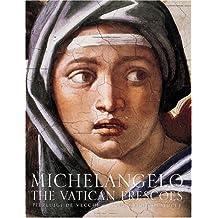 Michelangelo: The Vatican Frescoes: Written by Pierluigi De Vecchi, 1997 Edition, Publisher: Abbeville Press [Hardcover]