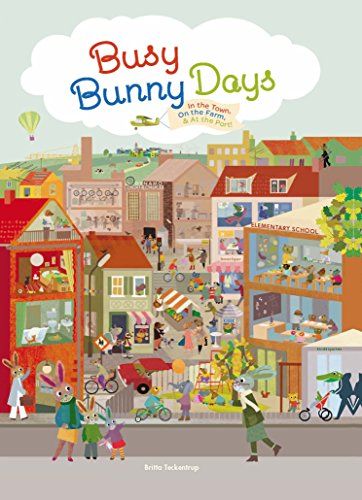 Busy Bunny Days: In the Town, On the Farm & At the - Busy Bunny