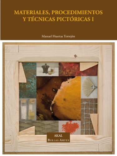 Descargar Libro Materiales, Procedimientos Y Técnicas Pictóricas I: Soportes, Materiales Y útiles Empleados En La Pintura De Caballete: 1 Manuel Huertas Torrejón