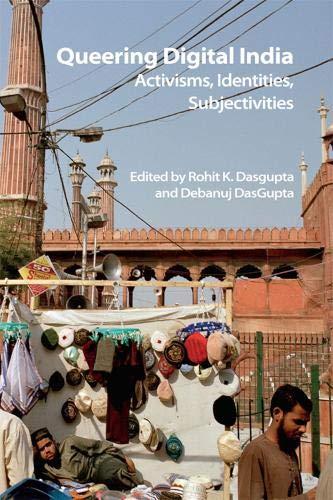Queering Digital India: Activisms, Identities, Subjectivities (Technicities) by Edinburgh University Press