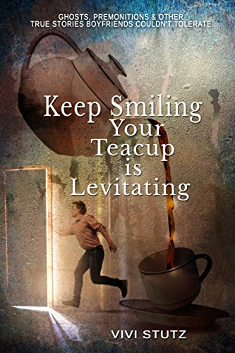 Keep Smiling, Your Teacup Is Levitating by Vivi Stutz ebook deal