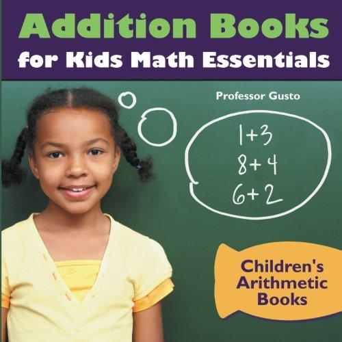 Addition Books for Kids Math Essentials  Children's Arithmetic Books pdf