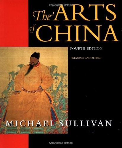 The Arts of China (An Ahmanson Murphy Fine Arts Book)