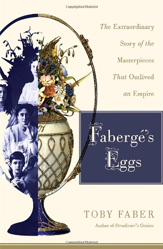 Faberge's Eggs: The Extraordinary Story of the Masterpieces for sale  Delivered anywhere in USA