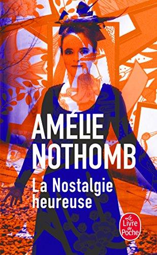 La Nostalgie Heureuse  [Amelie Nothomb] (De Bolsillo)