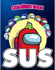 Coloring Book: Sus, Children Coloring Book, 100 Pages to Color
