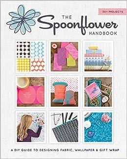 foto de Amazon.com: The Spoonflower Handbook: A DIY Guide to Designing ...