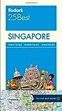 Fodor s Singapore 25 Best (Full-color Travel Guide)