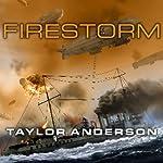 Firestorm: Destroyermen, Book 6   Taylor Anderson
