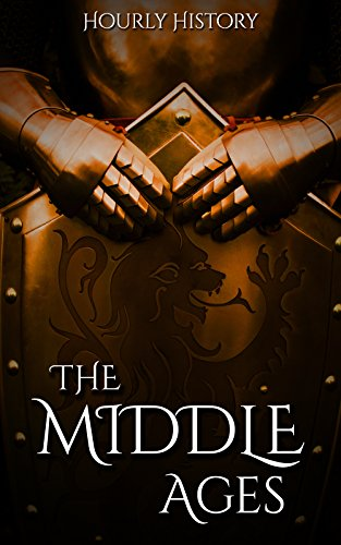 Amazon the middle ages a history from beginning to end ebook the middle ages a history from beginning to end by history hourly fandeluxe Image collections