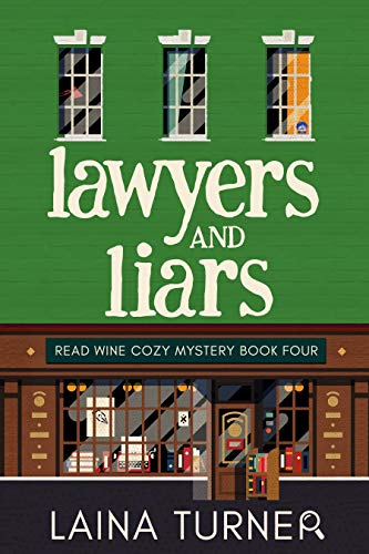 Lawyers and Liars (A Read Wine Bookstore Cozy Mystery Book 4) by [Turner, Laina]