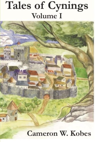Tales of Cynings Volume I (Volume 1)