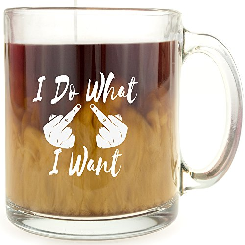 I Do What I Want - Glass Coffee Mug