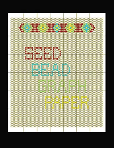 (Seed Bead Graph Paper: specialized graph paper for designing your own unique bead patterns)