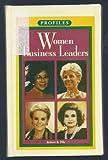 Women Business Leaders, Robert B. Pile, 1881508242