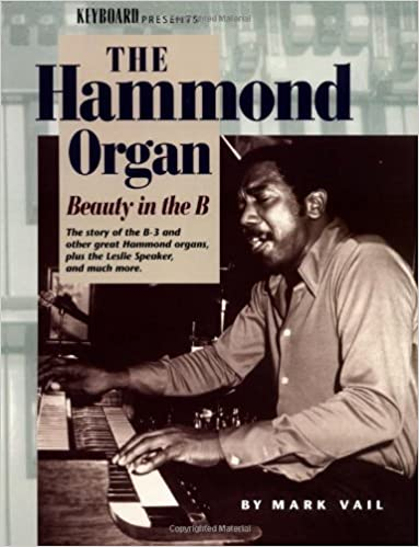 beauty in the b the story of the hammond b 3 organ