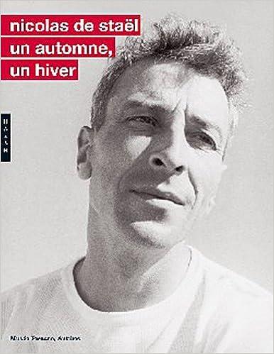 Livre gratuits Nicolas de Staël. Un automne, un hiver pdf ebook