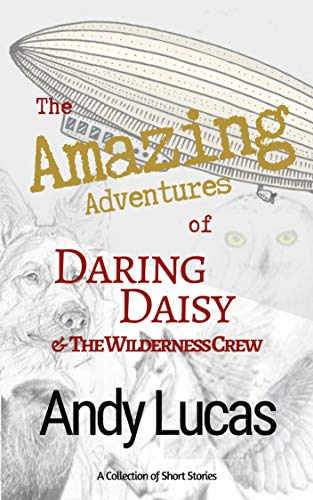 The Amazing Adventures of Daring Daisy & The Wilderness Crew