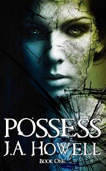 Possess (The Possess Saga Book 1) by [Howell, J.A.]
