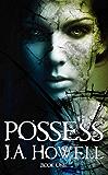 Possess (The Possess Saga Book 1)