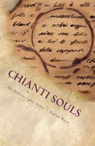(Chianti Souls: An Italian Love Story)