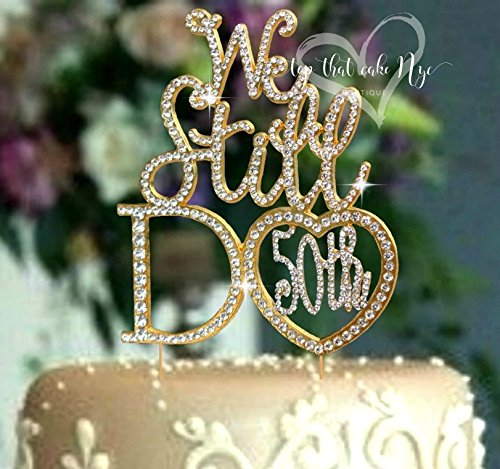 Lulu Sparkles LLC Wedding Anniversary Cake topper We Still Do 60th 50th 40th 30th 25th in Crystal Rhinestones vow renewal (We still Do 50th) (50th Anniversary Metal)