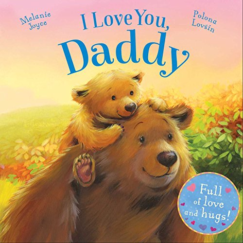 Love Hugs - I Love You, Daddy: Full of love and hugs!