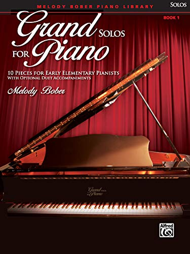 Grand Solos for Piano, Bk 1: 10 Pieces for Early Elementary Pianists with Optional Duet Accompaniments
