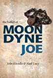 The Ballad of Moondyne Joe, Kinsella, John and Lucy, Niall, 1921888520
