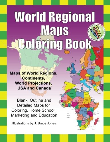 World Regional Maps Coloring Book: Maps of World Regions, Continents, World Projections, USA and Canada [J. Bruce Jones] (Tapa Blanda)