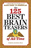 #7: The 125 Best Brain Teasers of All Time: A Mind-Blowing Challenge of Math, Logic, and Wordplay