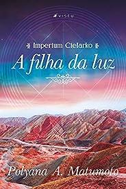Imperium Cielarko: A filha da luz