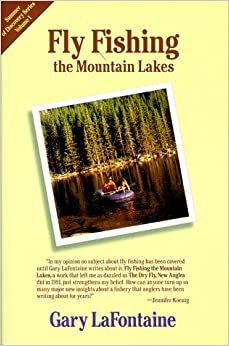 Fly Fishing the Mountain Lakes (Summer of Discovery Series) by Gary LaFontaine (1998-12-01)