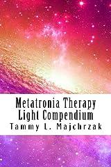 Metatronia Therapy - Light Compendium Paperback